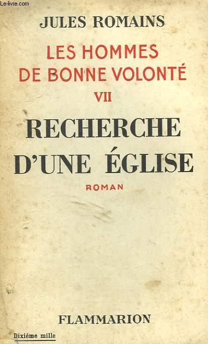 LES HOMMES DE BONNE VOLONTE. TOME 7 : RECHERCHE D'UNE EGLISE.