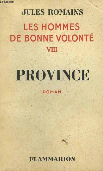 LES HOMMES DE BONNE VOLONTE. TOME 8 : PROVINCE.