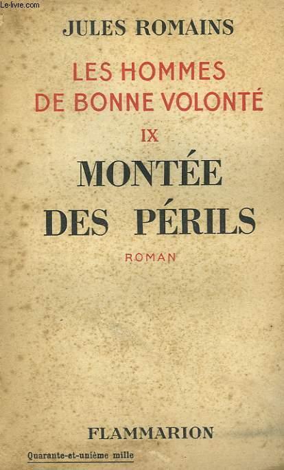 LES HOMMES DE BONNE VOLONTE. TOME 9 : MONTEE DES PERILS.