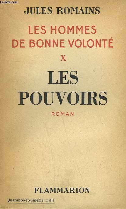 LES HOMMES DE BONNE VOLONTE. TOME 10 : LES POUVOIRS.