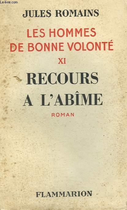 LES HOMMES DE BONNE VOLONTE. TOME 11 :  RECOURS A L'ABIME.