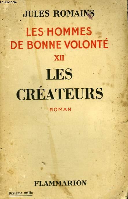 LES HOMMES DE BONNE VOLONTE. TOME 12 : LES CREATEURS.