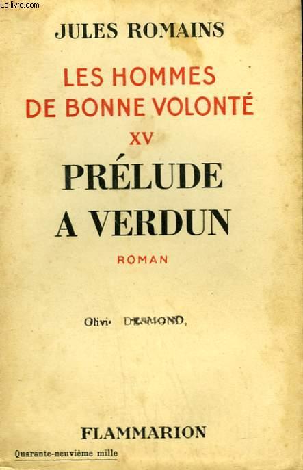 LES HOMMES DE BONNE VOLONTE. TOME 15 : PRELUDE A VERDUN.