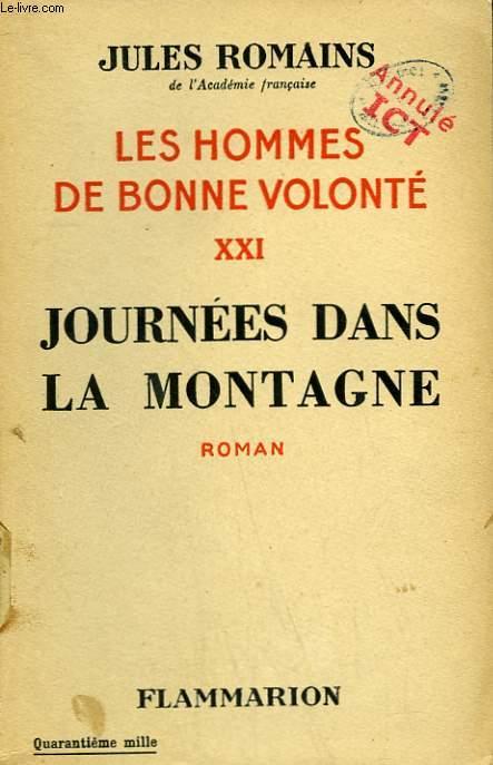 LES HOMMES DE BONNE VOLONTE. TOME 21 : JOURNEES DANS LA MONTAGNE.
