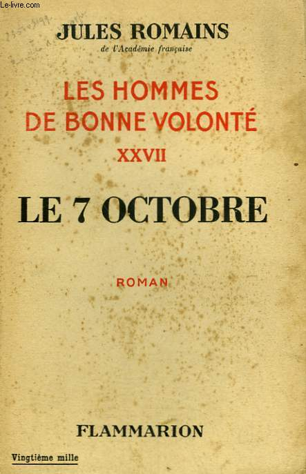 LES HOMMES DE BONNE VOLONTE. TOME 27 : LE 7 OCTOBRE.