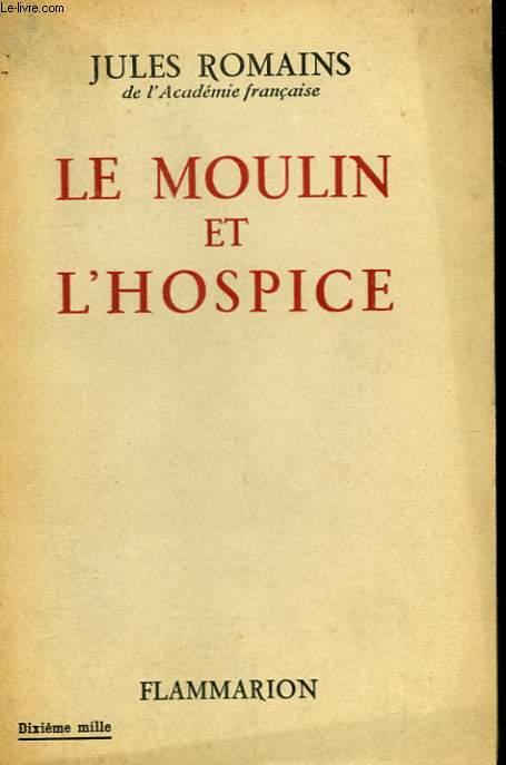 LE MOULIN ET L'HOSPICE.