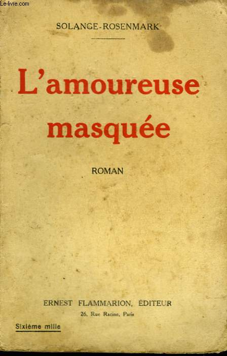L'AMOUREUSE MASQUEE.