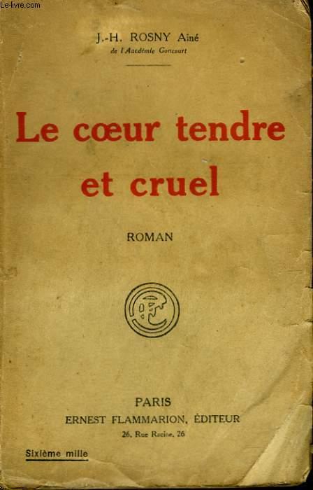LE COEUR TENDRE ET CRUEL.