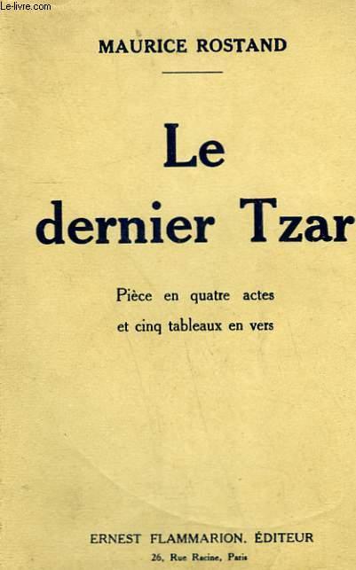 LE DERNIER TZAR. PIECE EN 4 ACTES ET CINQ TABLEAUX EN VERS.