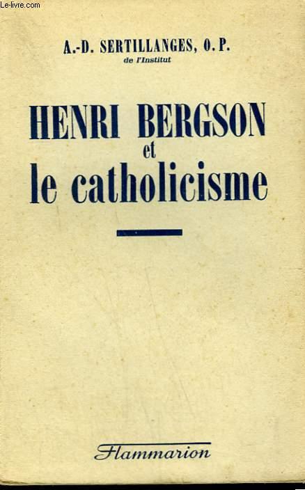 HENRI BERGSON ET LE CATHOLICISME.