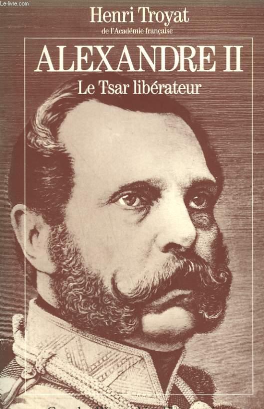 ALEXANDRE II. LE TSAR LIBERATEUR.