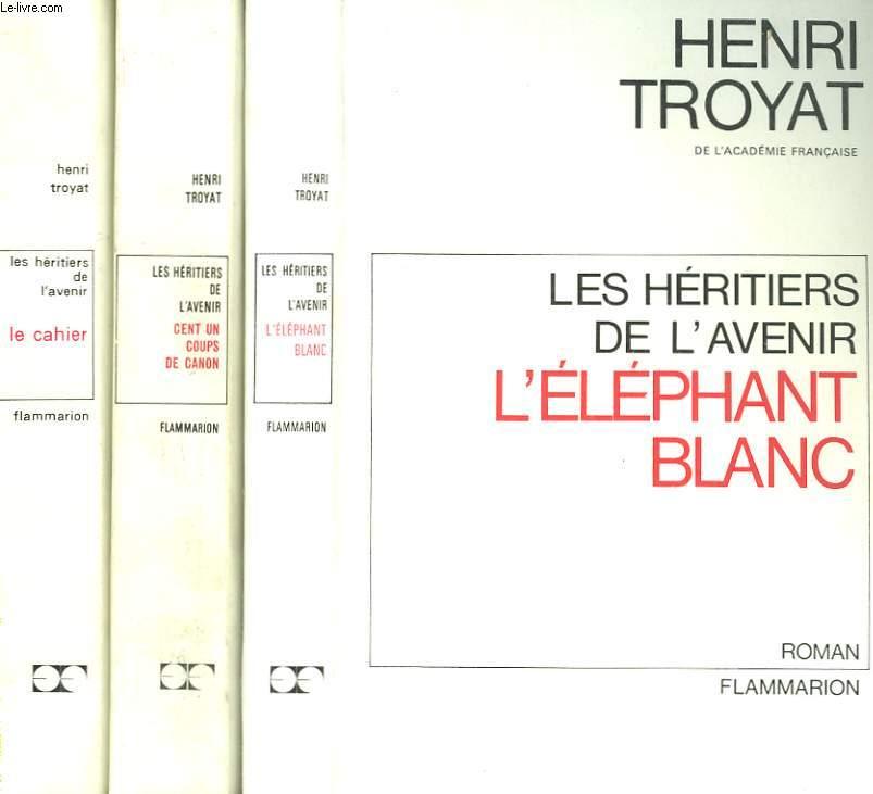 LES HERITIERS DE L'AVENIR. EN 3 TOMES. TOME 1 : LE CAHIER. TOME 2 : CENT UN COUPS DE CANON. TOME 3 : L'ELEPHANT BLANC.