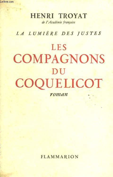 LA LUMIERE DES JUSTES. TOME 1 : LES COMPAGNONS DU COQUELICOT.