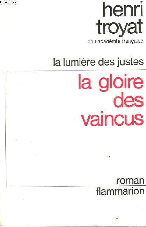 LA LUMIERE DES JUSTES. TOME 3 : LA GLOIRE DES VAINCUS.