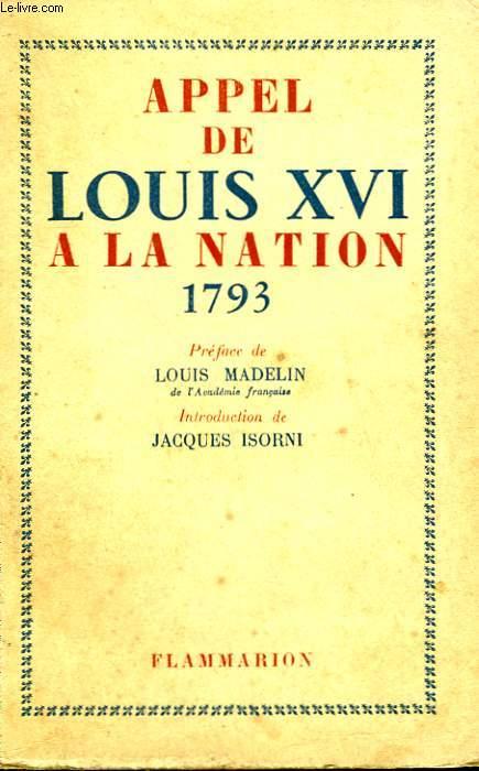 APPEL DE LOUIS XVI A LA NATION 1793.