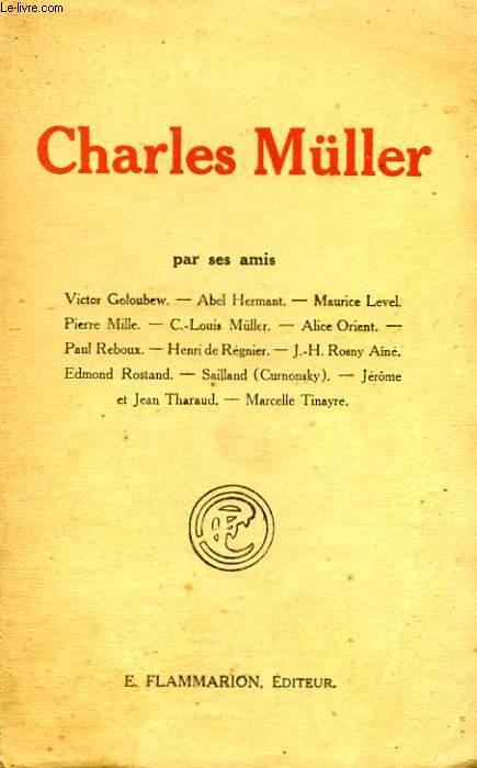 CHARLES MÜLLER PAR SES AMIS.