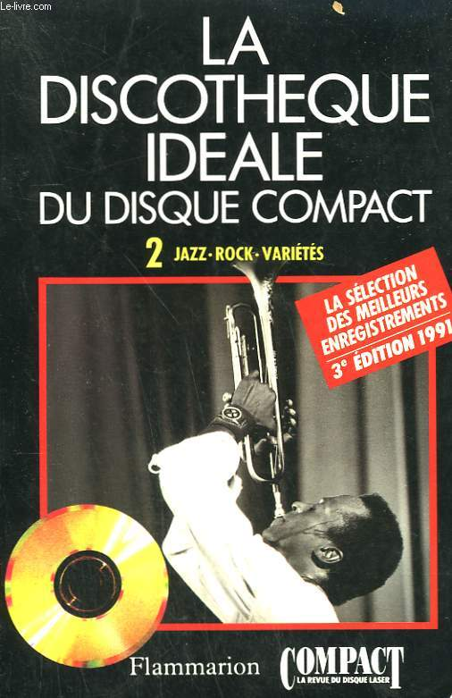 LA DISCOTHEQUE IDEALE DU DISQUE COMPACT. TOME 2 : JAZZ, VARIETES, BLUES, ROCK.