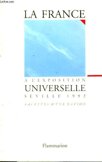 LA FRANCE A L'EXPOSITION UNIVERSELLE. SEVILLE 1992.