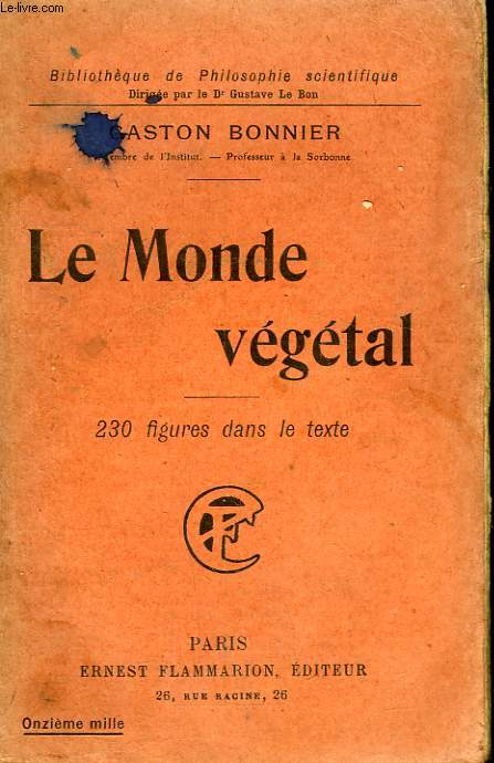 LE MONDE VEGETAL. COLLECTION : BIBLIOTHEQUE DE PHILOSOPHIE SCIENTIFIQUE.