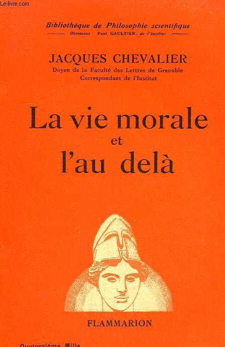 LA VIE MORALE ET L'AU DELA. COLLECTION : BIBLIOTHEQUE DE PHILOSOPHIE SCIENTIFIQUE.