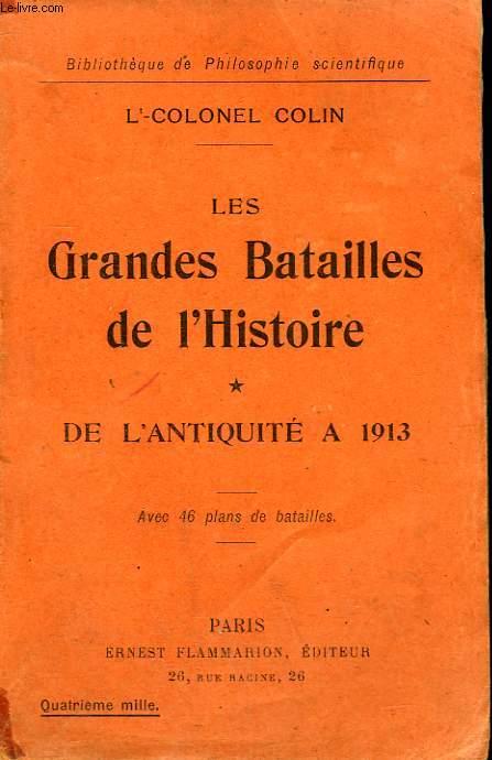 LES GRANDES BATAILLES DE L'HISTOIRE. TOME 1 : DE L'ANTIQUITE A 1913. COLLECTION : BIBLIOTHEQUE DE PHILOSOPHIE SCIENTIFIQUE.