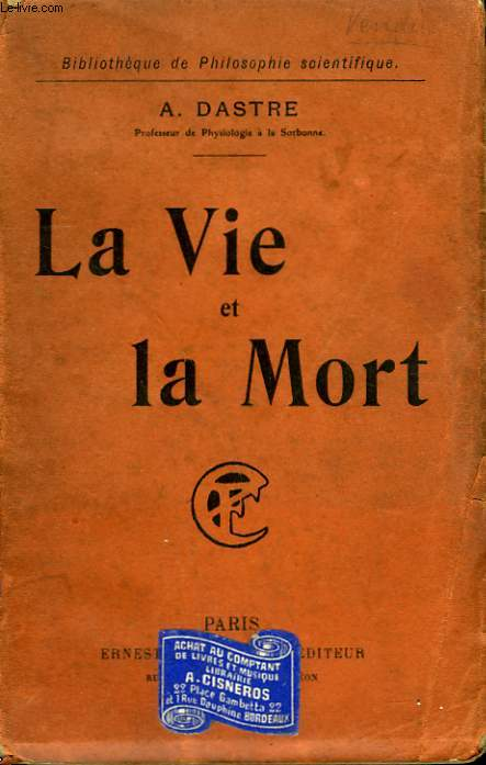 LA VIE ET LA MORT. COLLECTION : BIBLIOTHEQUE DE PHILOSOPHIE SCIENTIFIQUE.