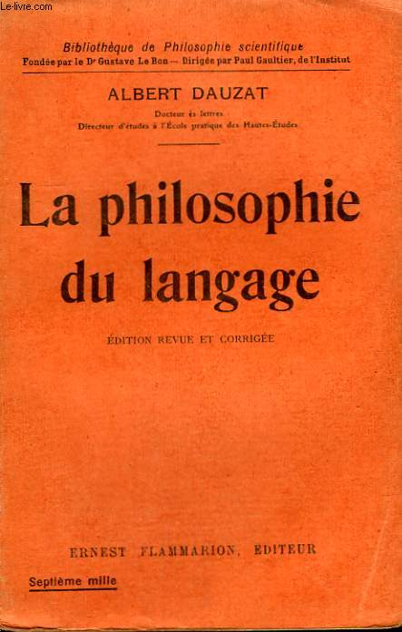 LA PHILOSOPHIE DU LANGAGE. COLLECTION : BIBLIOTHEQUE DE PHILOSOPHIE SCIENTIFIQUE.