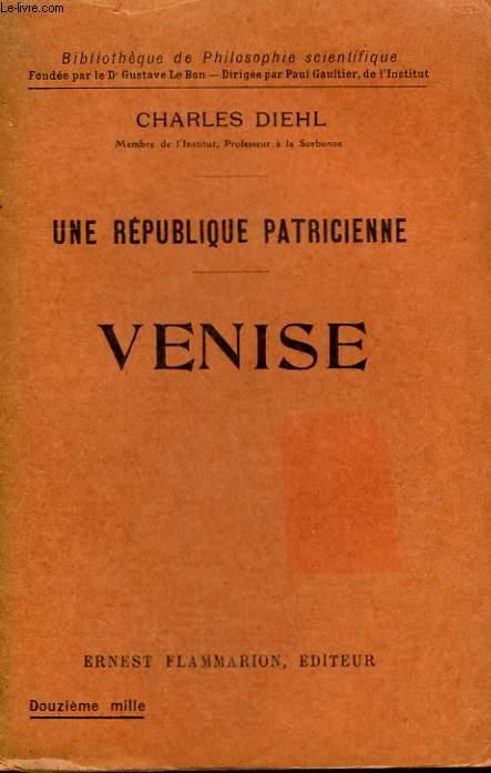 UNE REPUBLIQUE PATRICIENNE. VENISE. COLLECTION : BIBLIOTHEQUE DE PHILOSOPHIE SCIENTIFIQUE.