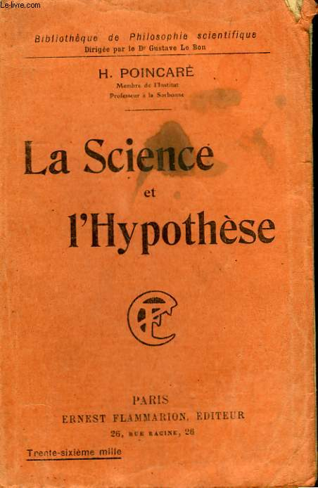 LA SCIENCE ET L'HYPOTHESE. COLLECTION : BIBLIOTHEQUE DE PHILOSOPHIE SCIENTIFIQUE.