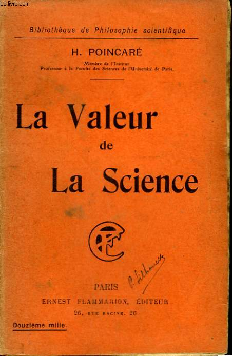 LA VALEUR DE LA SCIENCE. COLLECTION : BIBLIOTHEQUE DE PHILOSOPHIE SCIENTIFIQUE.