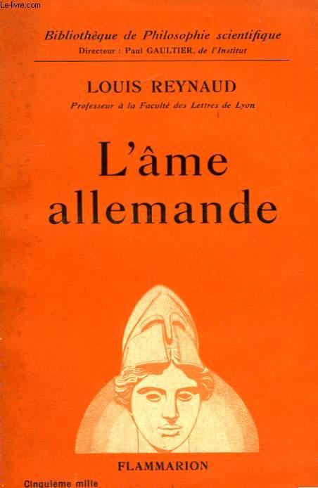 L'AME ALLEMANDE. COLLECTION : BIBLIOTHEQUE DE PHILOSOPHIE SCIENTIFIQUE.