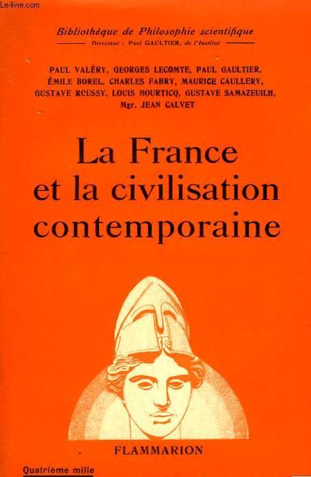 LA FRANCE ET LA CIVILISATION CONTEMPORAINE. COLLECTION : BIBLIOTHEQUE DE PHILOSOPHIE SCIENTIFIQUE.