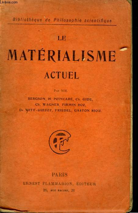 LE MATERIALISME ACTUEL. COLLECTION : BIBLIOTHEQUE DE PHILOSOPHIE SCIENTIFIQUE.