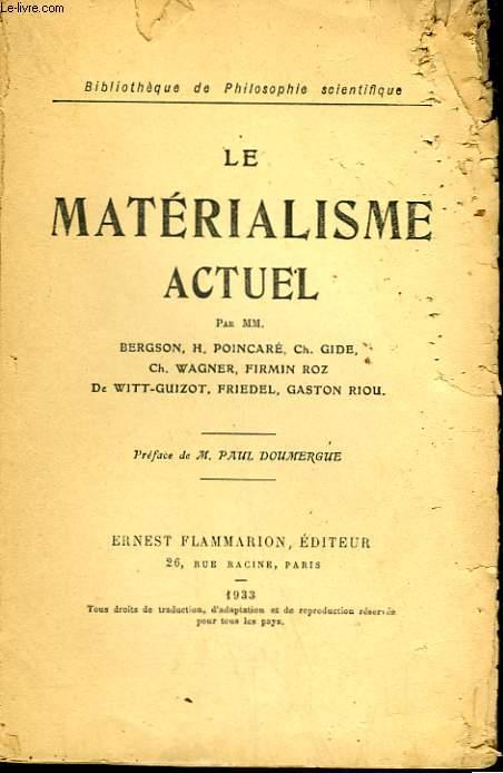 LE MATERIALISME ACTUEL. COLLECTION : BIBLIOTHEQUE DE PHILOSOPHIE SCIENTIFIQUE.