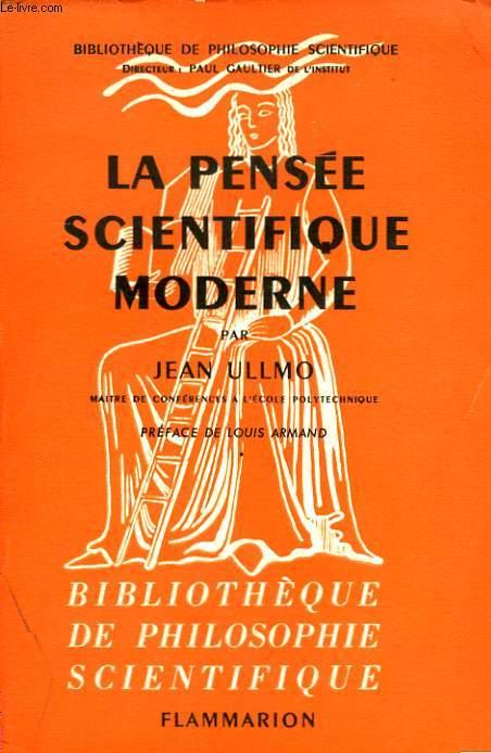LA PENSEE SCIENTIFIQUE MODERNE. COLLECTION : BIBLIOTHEQUE DE PHILOSOPHIE SCIENTIFIQUE.