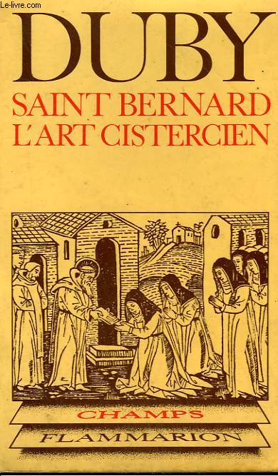 SAINT BERNARD, L'ART CISTERCIEN. COLLECTION CHAMP N° 77