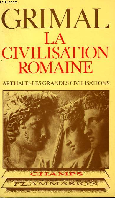 LA CIVILISATION ROMAINE. COLLECTION CHAMP N° 101
