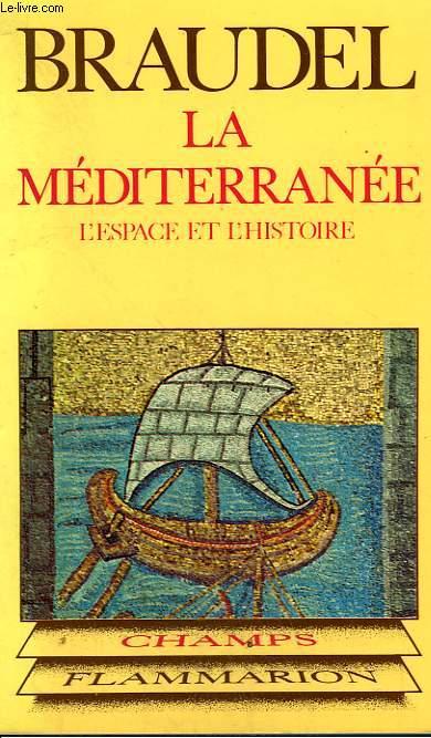 LA MEDITERRANNEE. L'ESPACE ET L'HISTOIRE. COLLECTION CHAMP N° 156
