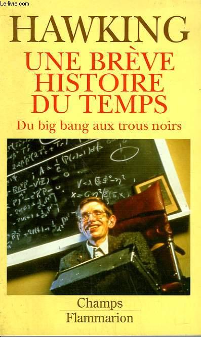 UNE BREVE HISTOIRE DU TEMPS. DU BIG BANG AUX TROUS NOIRS. COLLECTION CHAMP N° 238