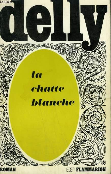 LA CHATTE BLANCHE. COLLECTION : DELLY.