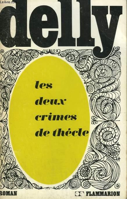 LES DEUX CRIMES DE THECLE. COLLECTION : DELLY.