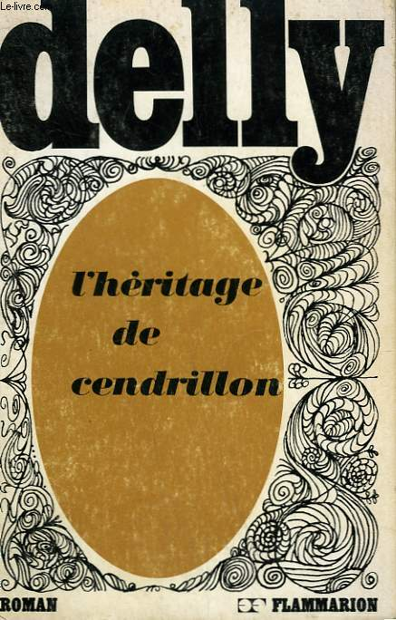 L'HERITAGE DE CENDRILLON. COLLECTION : DELLY.