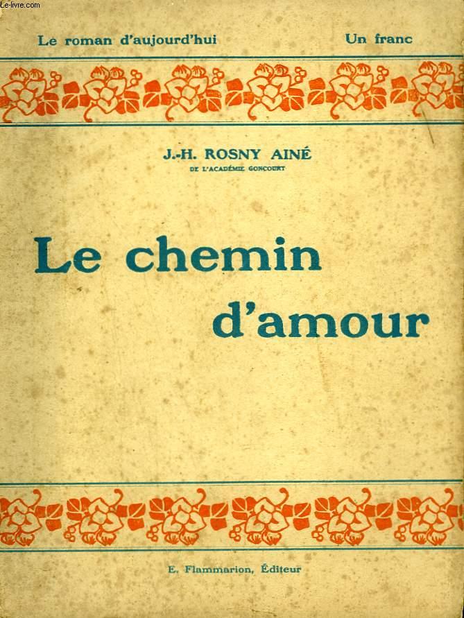 LE CHEMIN D'AMOUR. COLLECTION : LE ROMAN D'AUJOURD'HUI N° 3