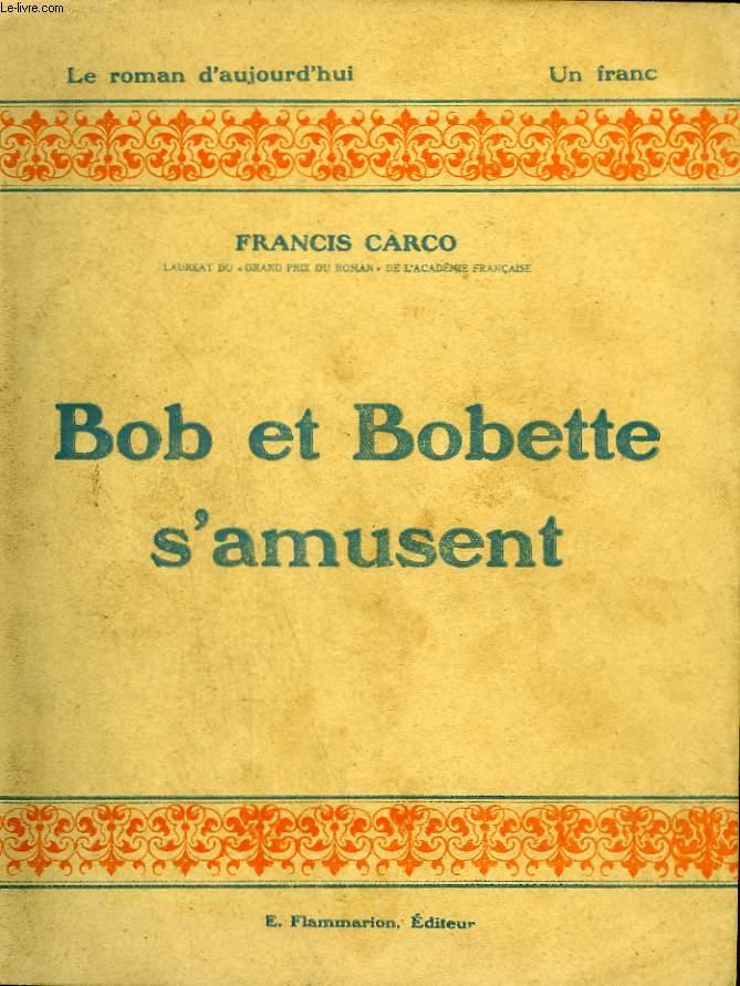 BOB ET BOBETTE S'AMUSENT. COLLECTION : LE ROMAN D'AUJOURD'HUI N° 9