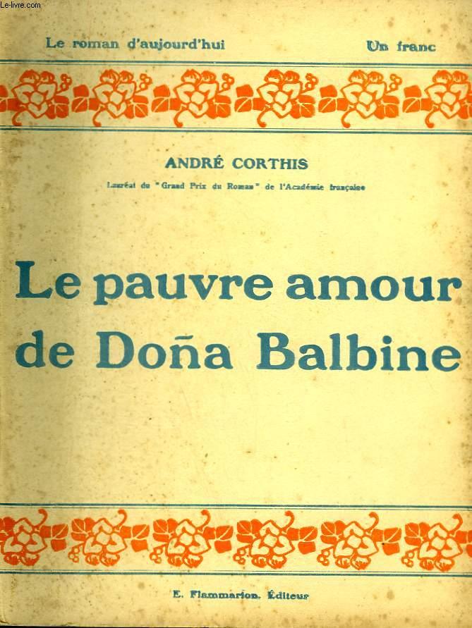 LE PAUVRE AMOUR DE DONA BALBINE. COLLECTION : LE ROMAN D'AUJOURD'HUI N° 11