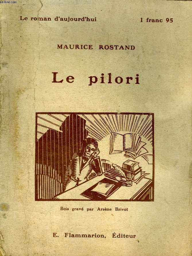 LE PILORI. COLLECTION : LE ROMAN D'AUJOURD'HUI N° 40.