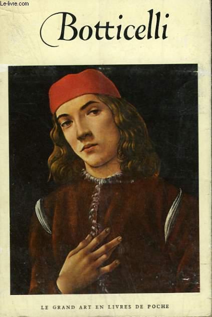 SANDRO BOTTICELLI ( 1444/1445-1510). COLLECTION : LE GRAND ART EN LIVRES DE POCHE N°1.