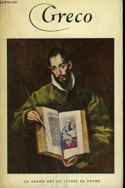 GRECO ( 1541 - 1614 ). COLLECTION : LE GRAND ART EN LIVRES DE POCHE N° 2.