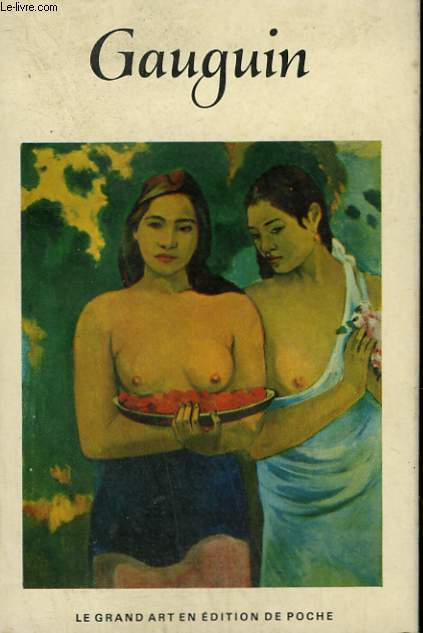 PAUL GAUGUIN. COLLECTION : LE GRAND ART EN LIVRES DE POCHE N° 10