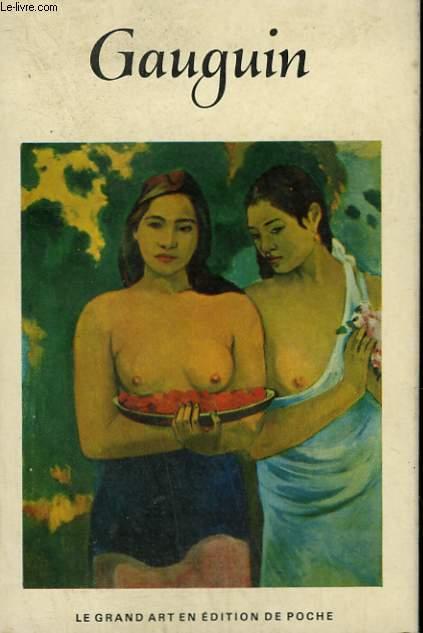 PAUL GAUGUIN. COLLECTION : LE GRAND ART EN LIVRES DE POCHE N° 10